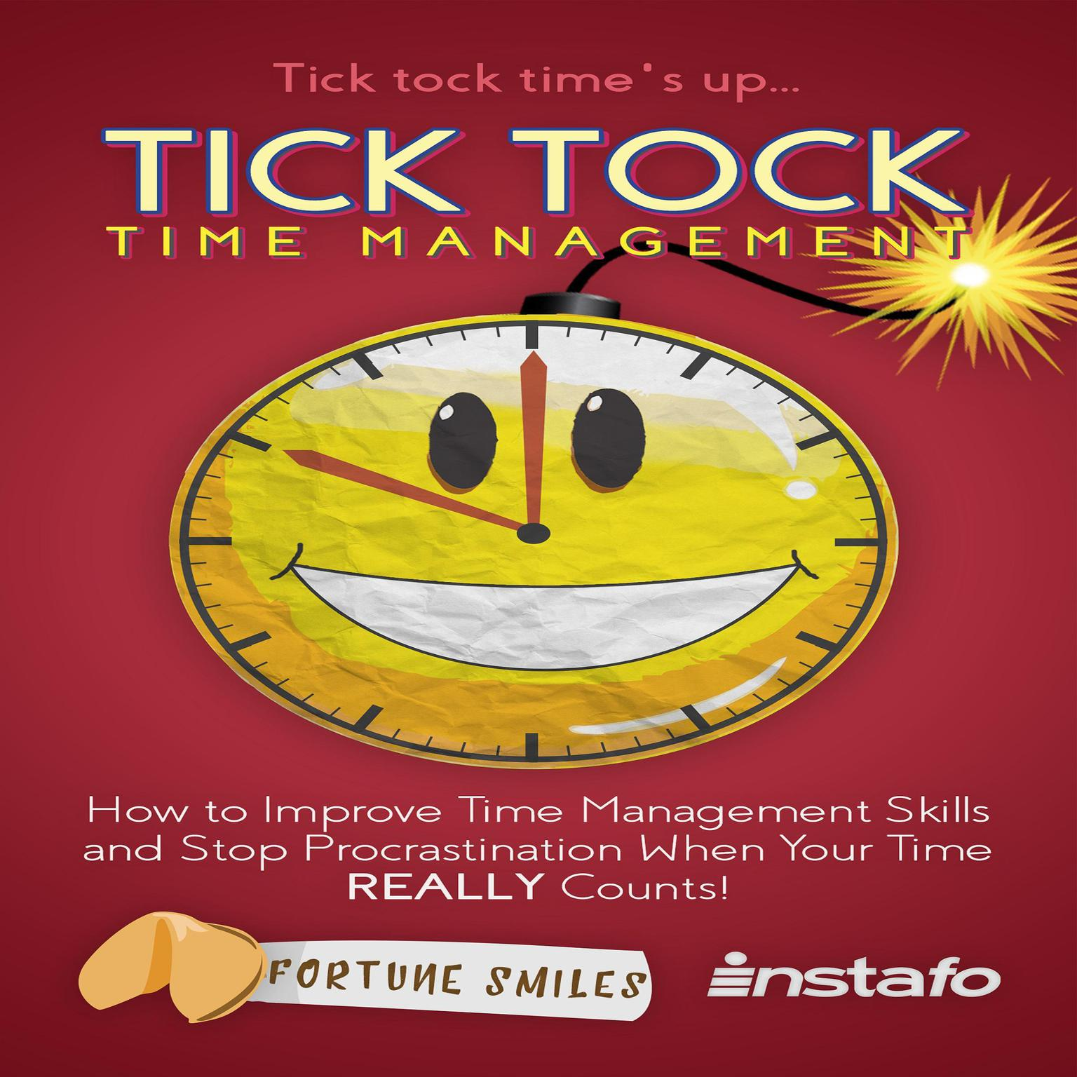 Printable Tick Tock Time Management: How to Improve Time Management Skills and Stop Procrastination When Your Time Really Counts! Audiobook Cover Art