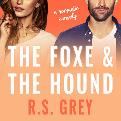 The Foxe & the Hound Audiobook, by R.S. Grey