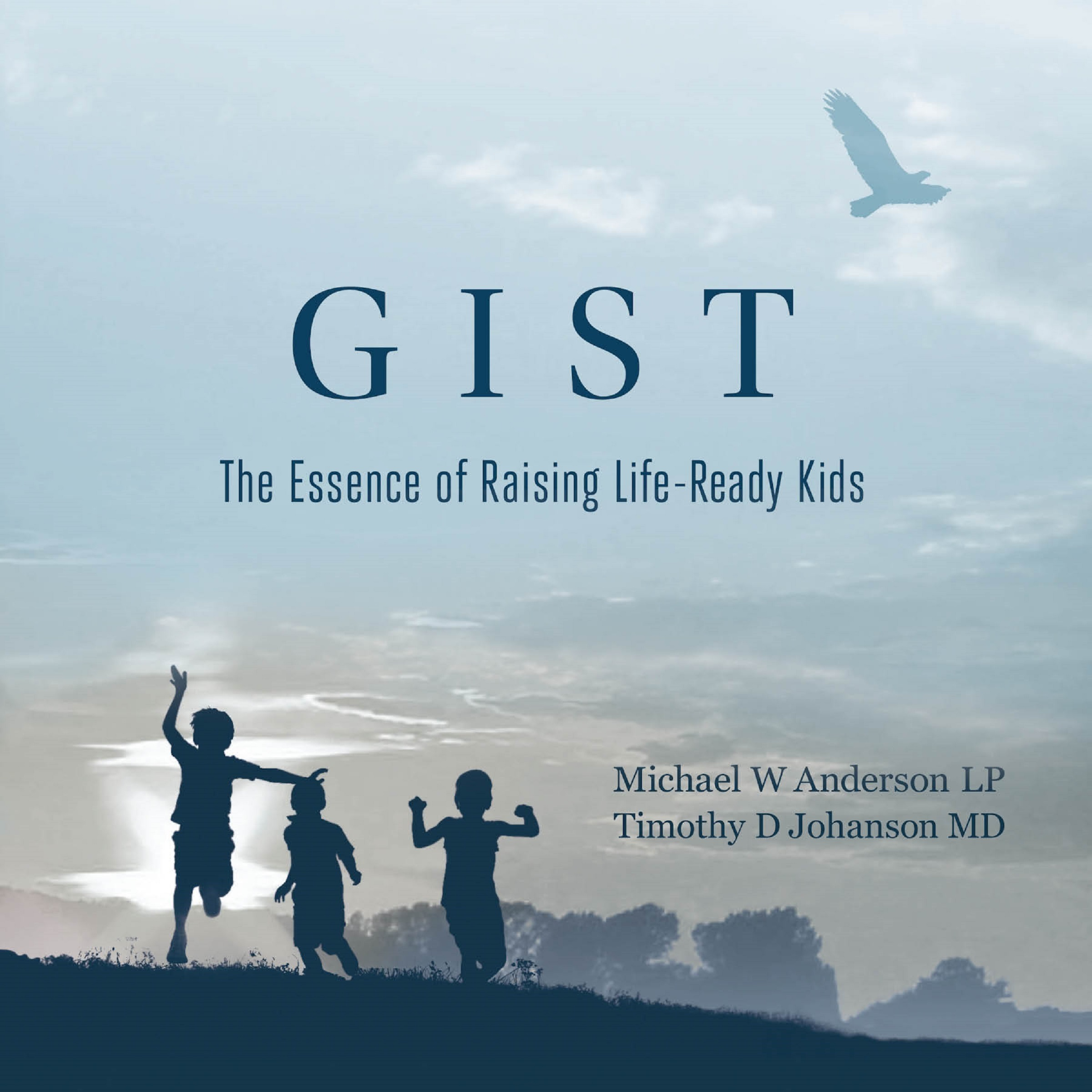 Printable GIST: The Essence of Raising Life Ready Kids: The Essence of Raising Life Ready Kids Audiobook Cover Art