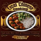 Excel Chinese Cooking: Get into the Art of Chinese Cooking Audiobook, by Excel Cooking
