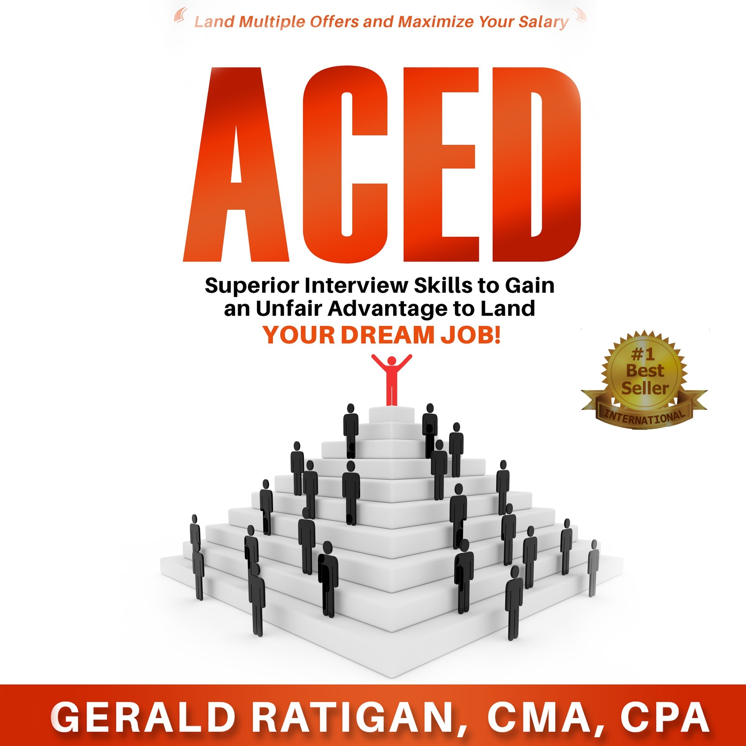 Printable Aced: Superior Interview Skills to Gain an Unfair Advantage to Land Your Dream Job! Audiobook Cover Art