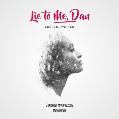 Lie To Me, Dan Audiobook, by Longrin Wetten