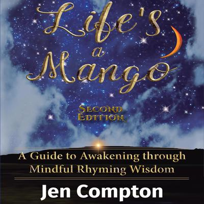 Life's a Mango: Inspirations to Transform Daily Life Audiobook, by Jen Compton