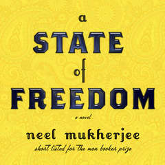 A State of Freedom: A Novel Audiobook, by Neel Mukherjee