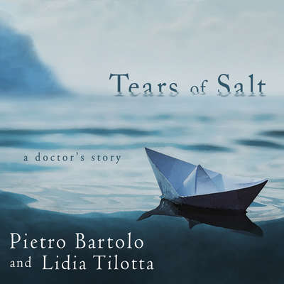 Tears of Salt: A Doctors Story Audiobook, by Lidia Tilotta