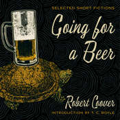 Going for a Beer: Selected Short Fictions Audiobook, by Robert Coover