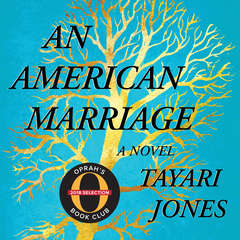 An American Marriage: A Novel Audiobook, by Tayari Jones