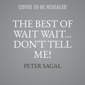 The Best of Wait Wait … Don't Tell Me! Collector's Edition Audiobook, by Peter Sagal