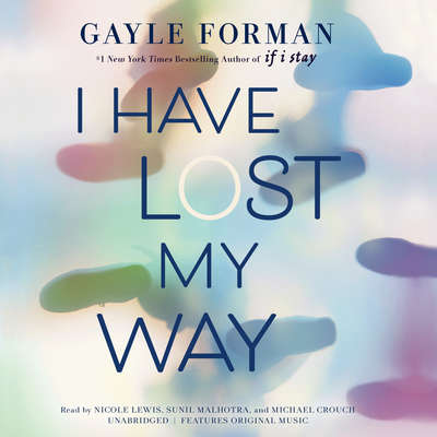 I Have Lost My Way Audiobook, by Gayle Forman