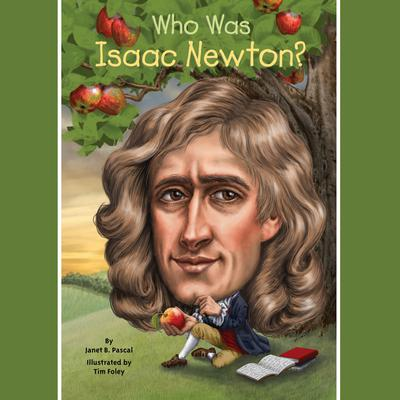 Who Was Isaac Newton? Audiobook, by Janet Pascal