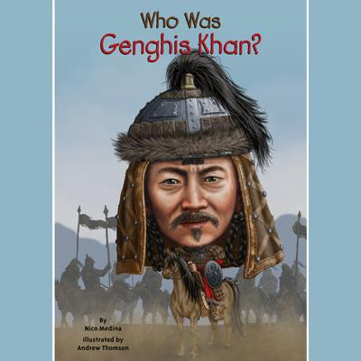 Who Was Genghis Khan? Audiobook, by Nico Medina