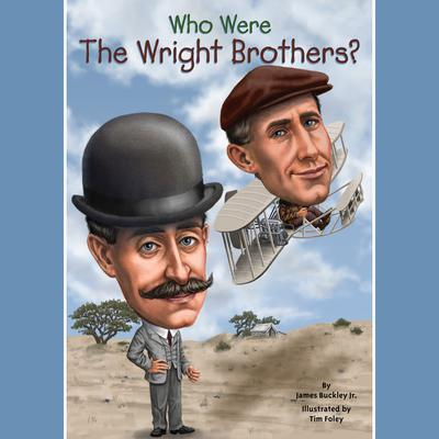 Who Were the Wright Brothers? Audiobook, by James Buckley