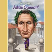 Who Was Julius Caesar? Audiobook, by Nico Medina