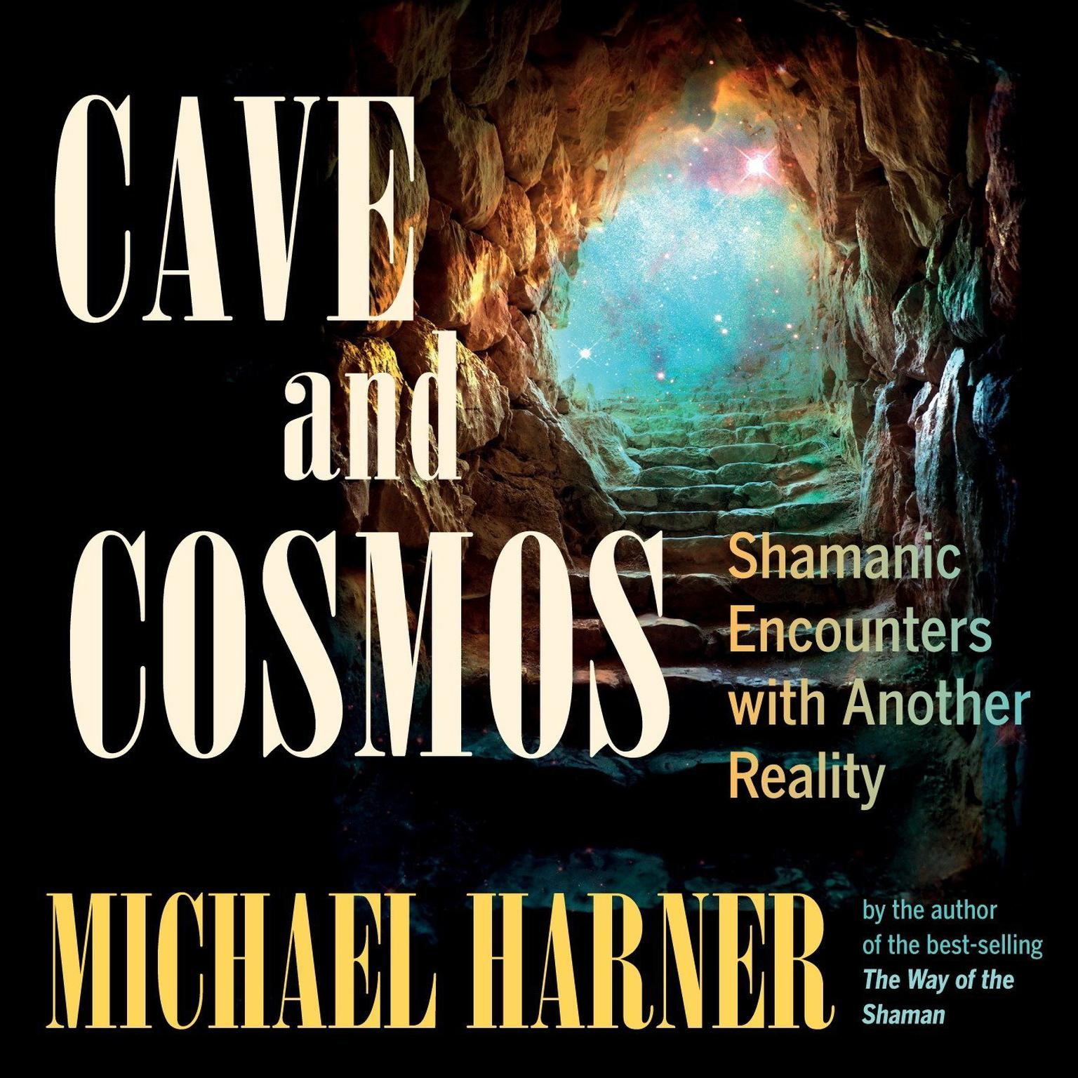 Printable Cave and Cosmos: Shamanic Encounters with Another Reality Audiobook Cover Art