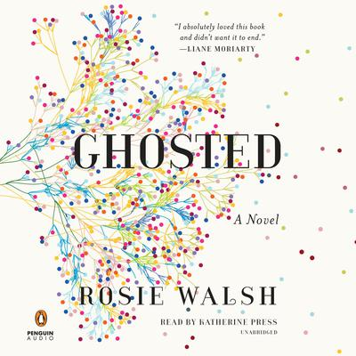 Ghosted: A Novel Audiobook, by Rosie Walsh