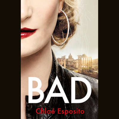 Bad: A Novel Audiobook, by Chloé Esposito