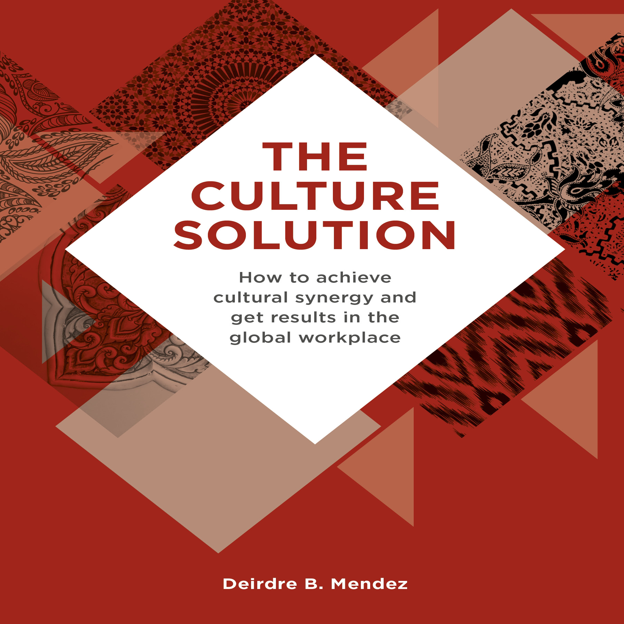 Printable The Culture Solution: How to Achieve Cultural Synergy and Get Results in the Global Workplace Audiobook Cover Art