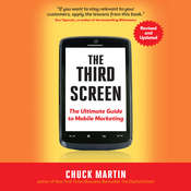 The Third Screen: The Ultimate Guide to Mobile Marketing Audiobook, by Chuck Martin