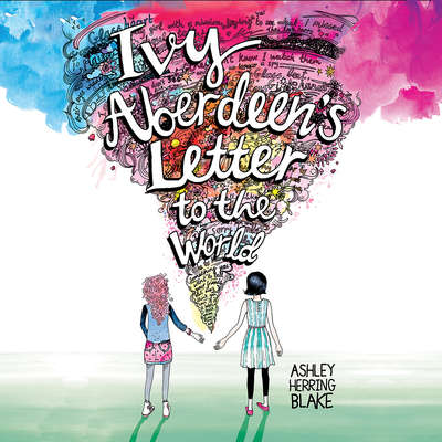 Ivy Aberdeens Letter to the World Audiobook, by Ashley Herring Blake
