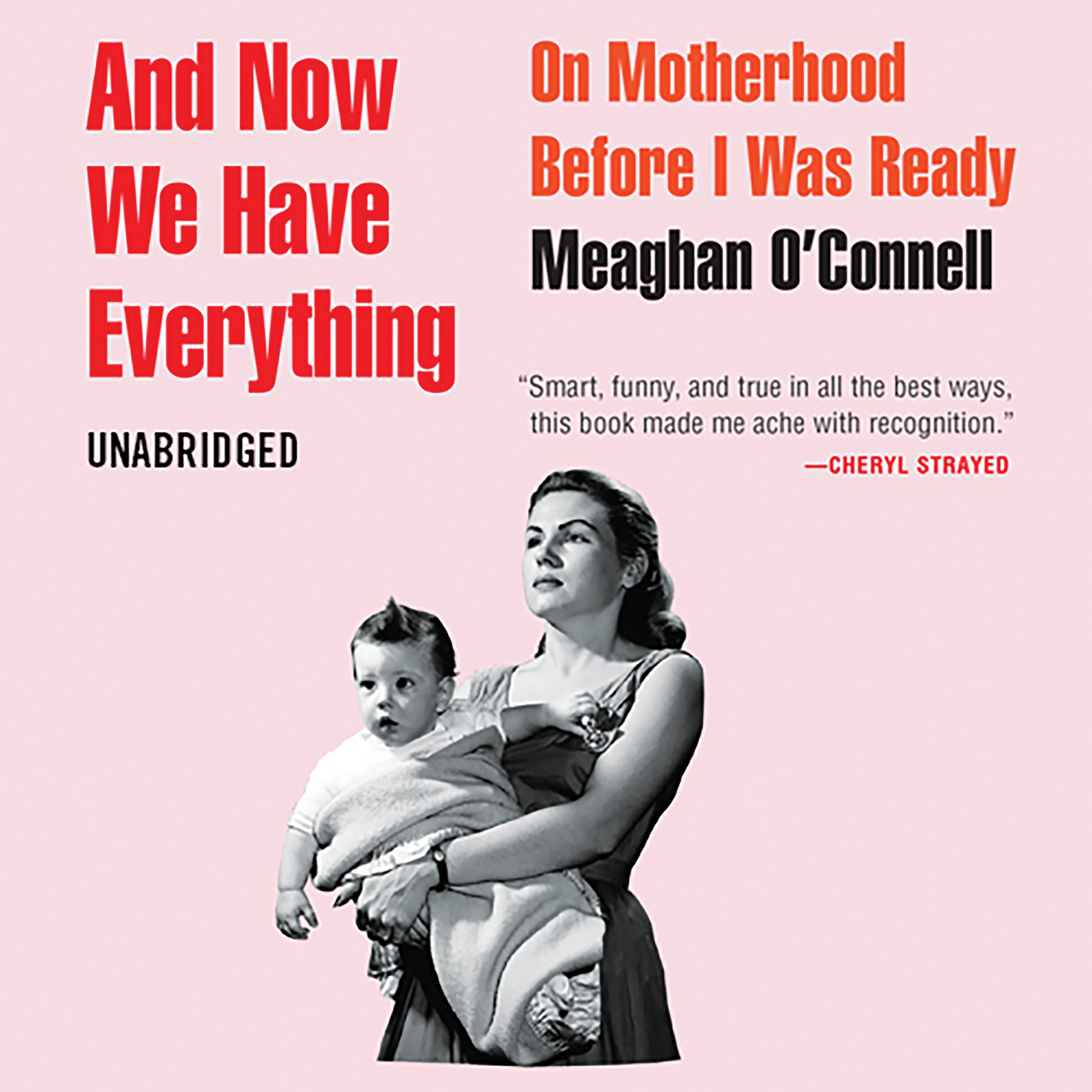 Printable And Now We Have Everything: On Motherhood Before I Was Ready Audiobook Cover Art
