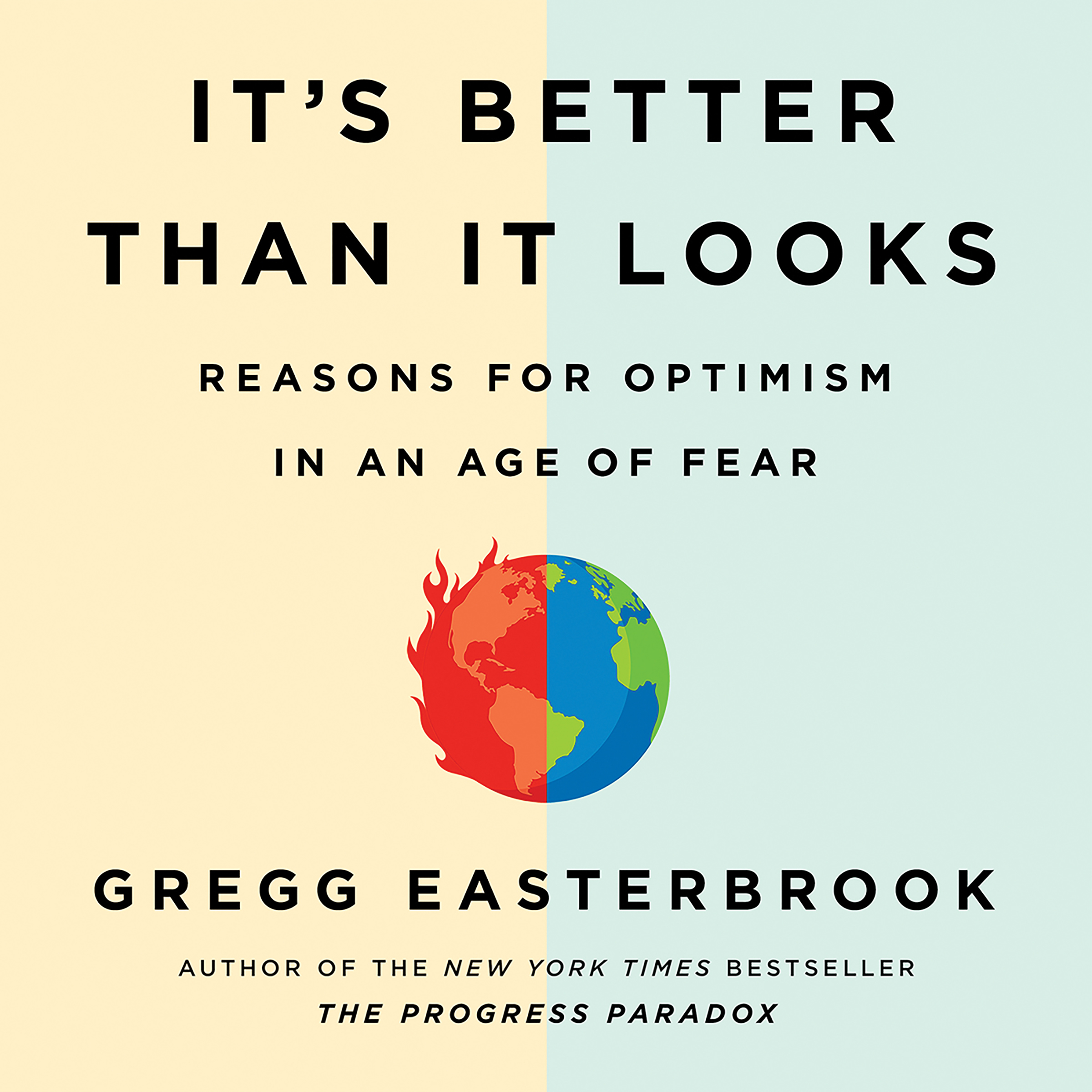 Printable It's Better Than It Looks: Reasons for Optimism in an Age of Fear Audiobook Cover Art