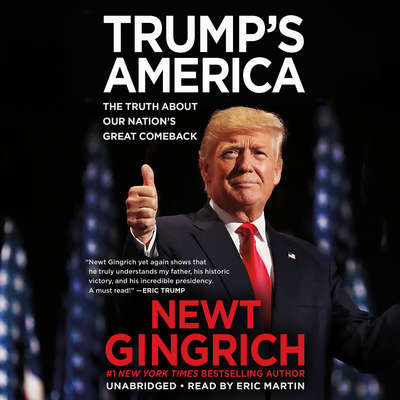Trump's America: The Truth about Our Nation's Great Comeback Audiobook, by Newt Gingrich