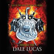 The Fifth Ward: Friendly Fire Audiobook, by Dale Lucas