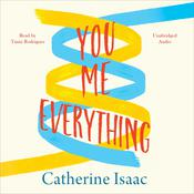 You, Me, Everything Audiobook, by Catherine Isaac