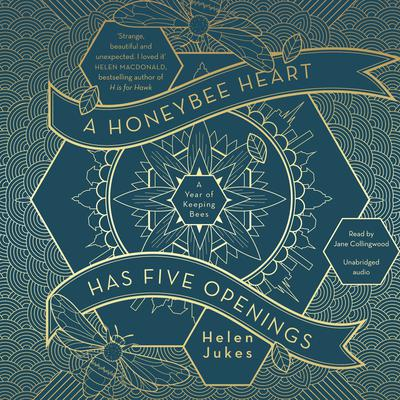 A Honeybee Heart Has Five Openings Audiobook, by Helen Jukes