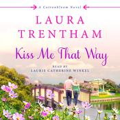 Kiss Me That Way: A Cottonbloom Novel Audiobook, by Laura Trentham