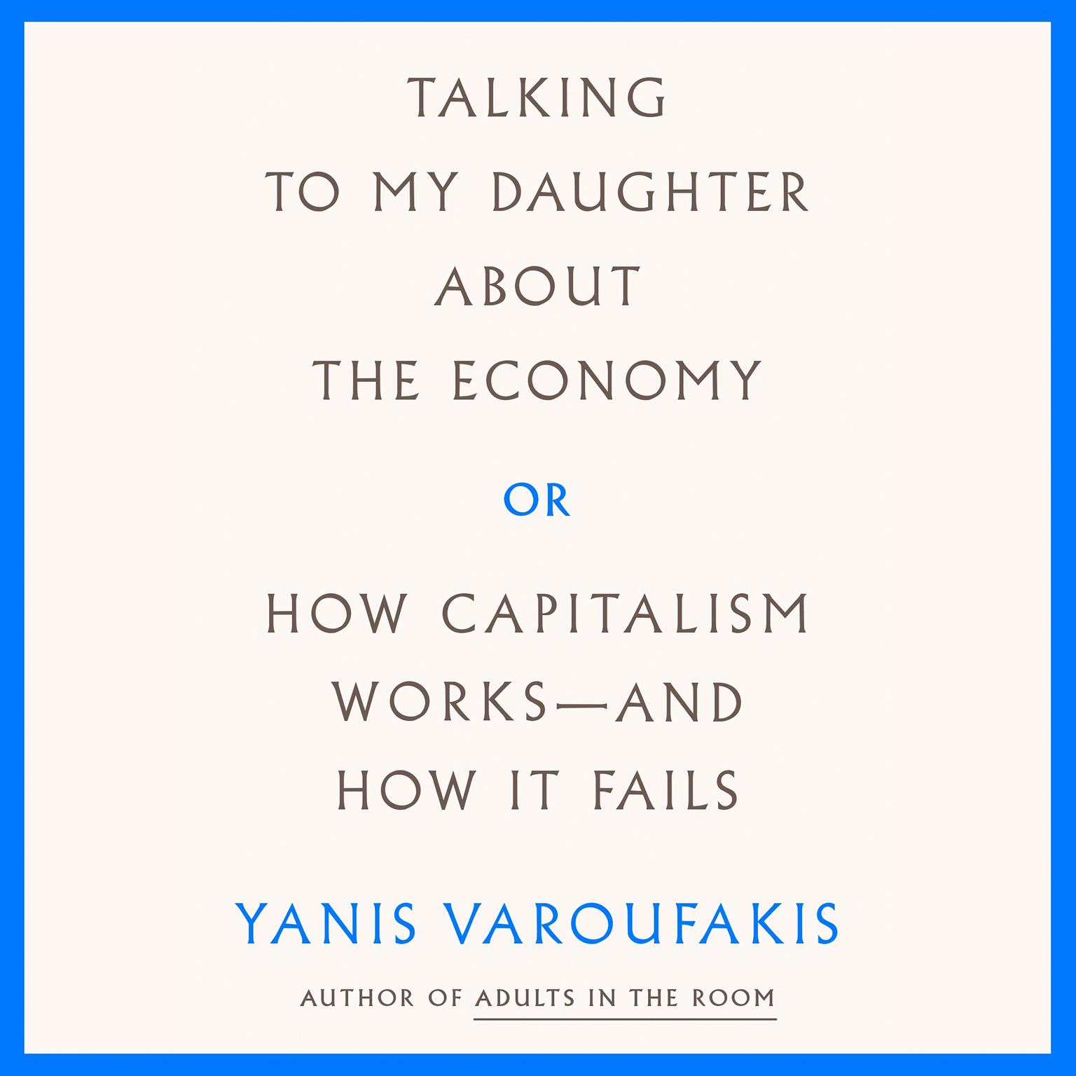 Printable Talking to My Daughter About the Economy: or, How Capitalism Works--and How It Fails Audiobook Cover Art