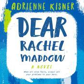 Dear Rachel Maddow: A Novel Audiobook, by Adrienne Kisner|