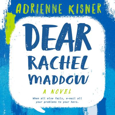 Dear Rachel Maddow: A Novel Audiobook, by Adrienne Kisner