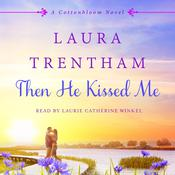 Then He Kissed Me: A Cottonbloom Novel Audiobook, by Laura Trentham