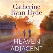 Heaven Adjacent Audiobook, by Catherine Ryan Hyde