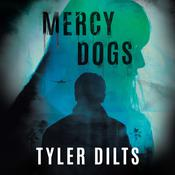 Mercy Dogs Audiobook, by Tyler Dilts