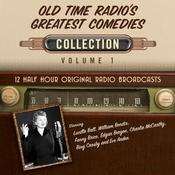 Old Time Radios Greatest Comedies, Collection 1 Audiobook, by Black Eye Entertainment