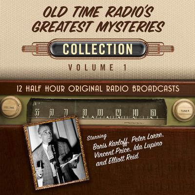 Old Time Radios Greatest Mysteries, Collection 1 Audiobook, by Black Eye Entertainment
