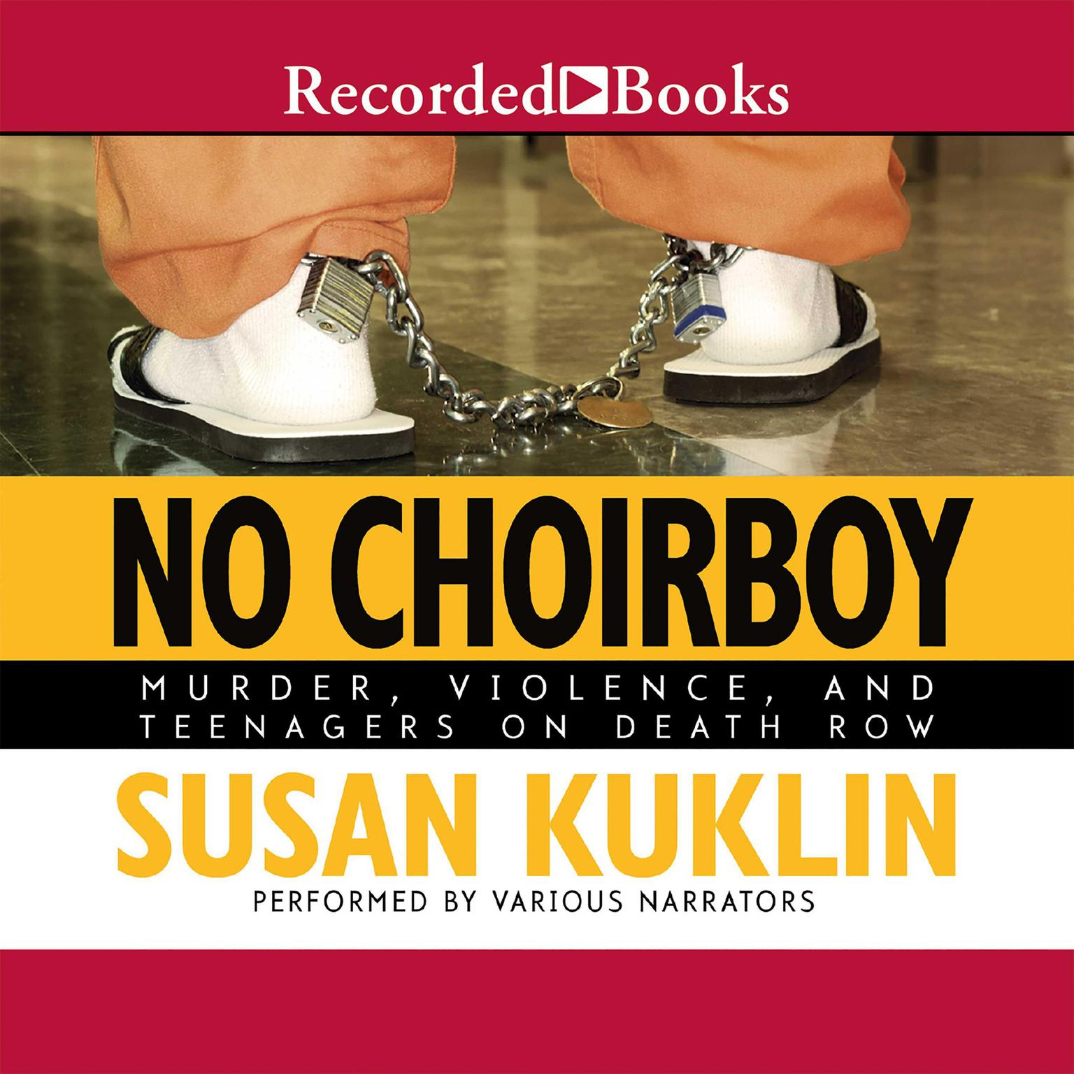 Printable No Choirboy: Murder, Violence, and Teenagers on Death Row Audiobook Cover Art
