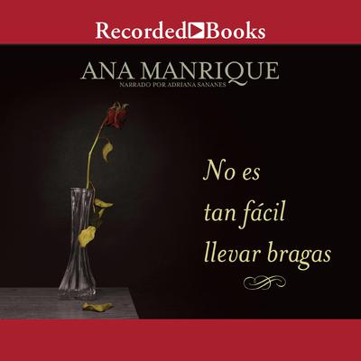 No es tan facil llevar bragas Audiobook, by Ana Manrique