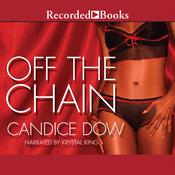 Off the Chain Audiobook, by Candice Dow