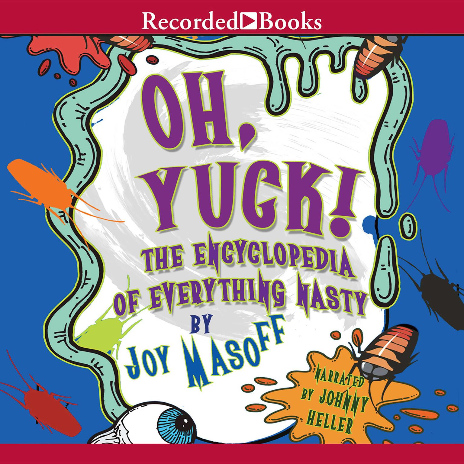 Printable Oh Yuck! The Encyclopedia of Everything Nasty Audiobook Cover Art
