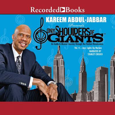 On the Shoulders of Giants, Vol 4: Jazz Lights Up Harlem Audiobook, by Kareem Abdul-Jabbar