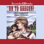 On to Oregon! Audiobook, by Honoré Morrow