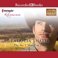 The No. 1 Sheriff in Texas Audiobook, by Patricia Thayer