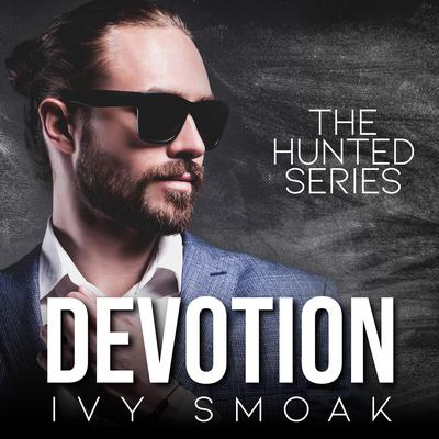 Devotion (The Hunted Series Book 4) Audiobook, by Ivy Smoak