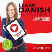 Learn Danish - Easy Listener - Easy Reader - Parallel Text Danish Audio Course No. 2 Audiobook, by Polyglot Planet