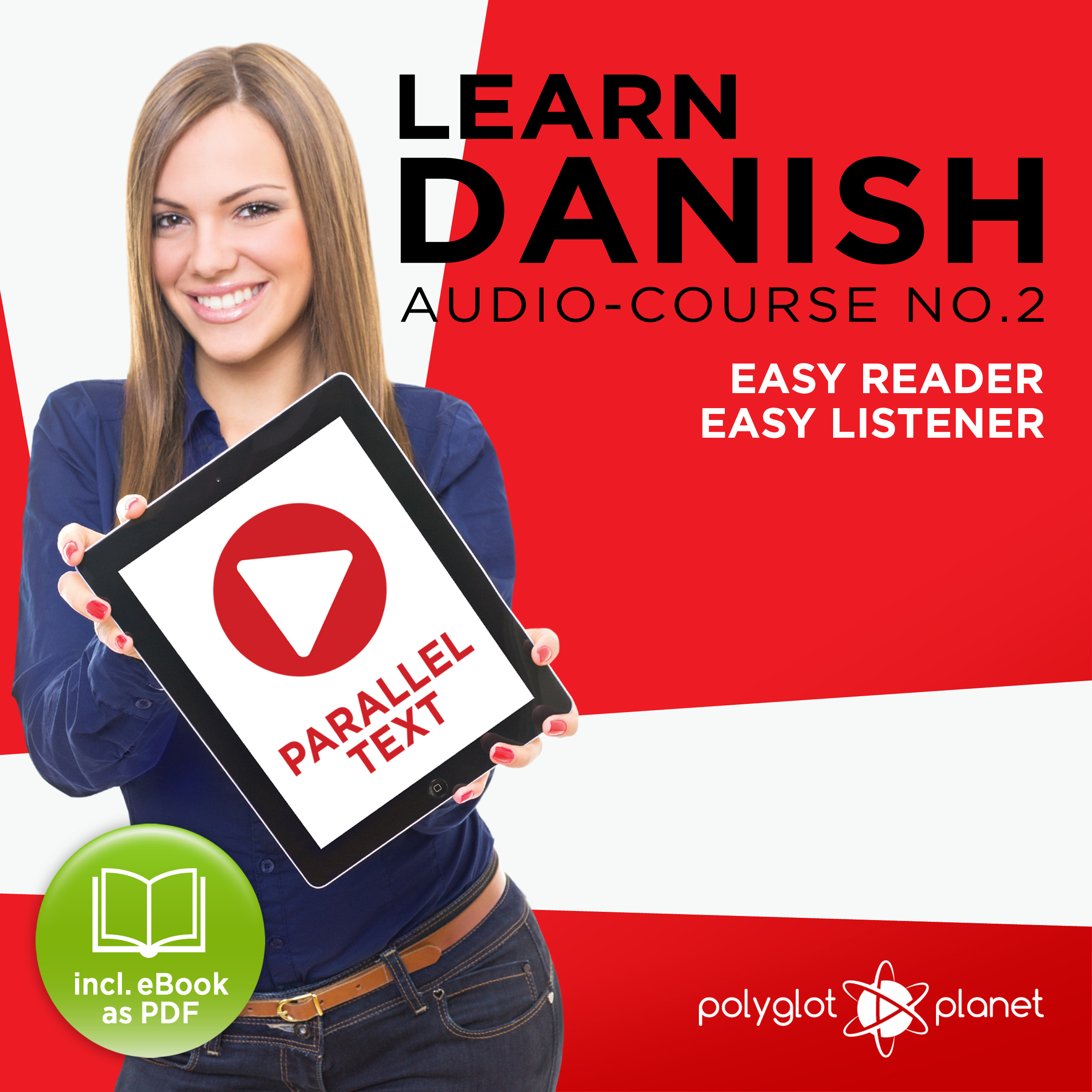 Printable Learn Danish - Easy Listener - Easy Reader - Parallel Text Danish Audio Course No. 2 Audiobook Cover Art