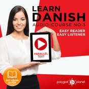 Learn Danish - Easy Reader - Easy Listener - Parallel Text - Audio Course No. 3 - The Danish Easy Reader - Easy Audio Learning Course Audiobook, by Polyglot Planet