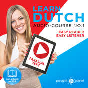 Learn Dutch - Easy Reader - Easy Listener Parallel Text Audio Course No. 1 - The Dutch Easy Reader - Easy Audio Learning Course Audiobook, by Polyglot Planet
